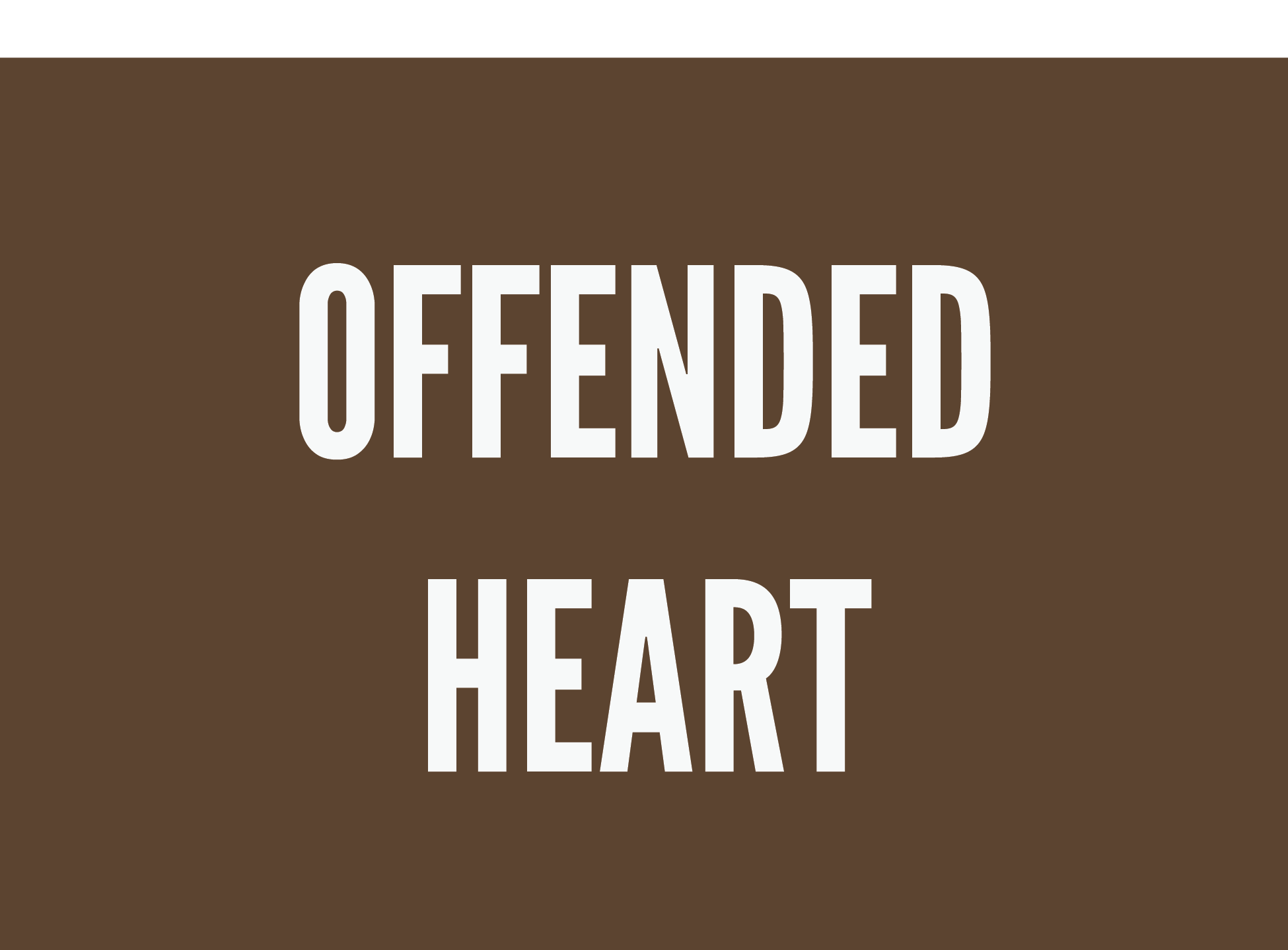 Offended Heart