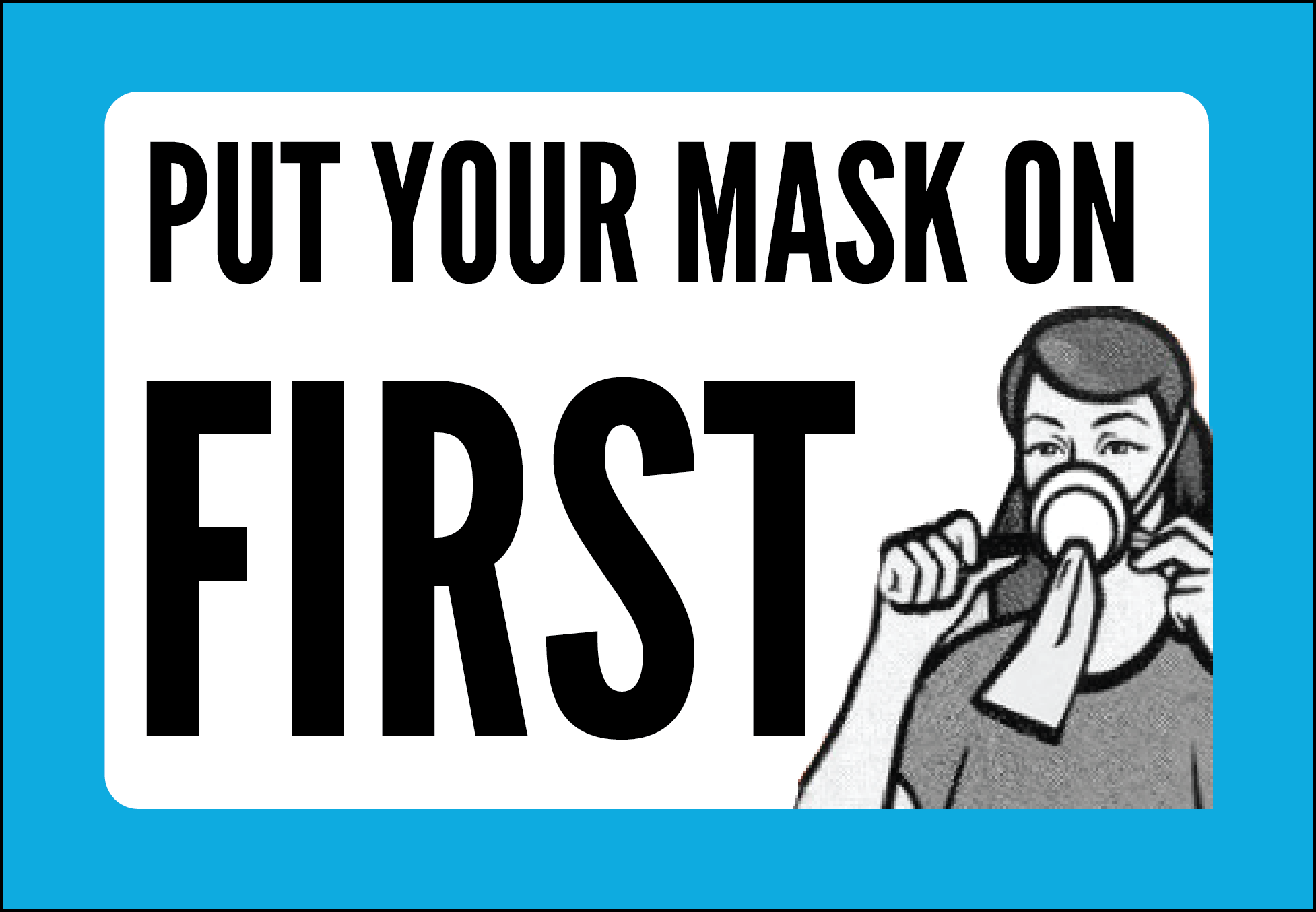 Put Your Mask on First